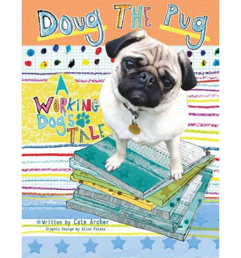 Doug the Pug : A Working Dog's Tale (Paperback) (Cate Archer) - image 1 of 1