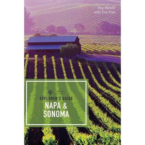 Explorer's Guide Napa & Sonoma - (Explorer's Complete) 11 Edition by  Peg Melnik (Paperback) - image 1 of 1