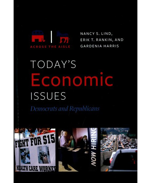 Today's Economic Issues : Democrats and Republicans (Hardcover) (Nancy S. Lind & Erik T. Rankin & - image 1 of 1