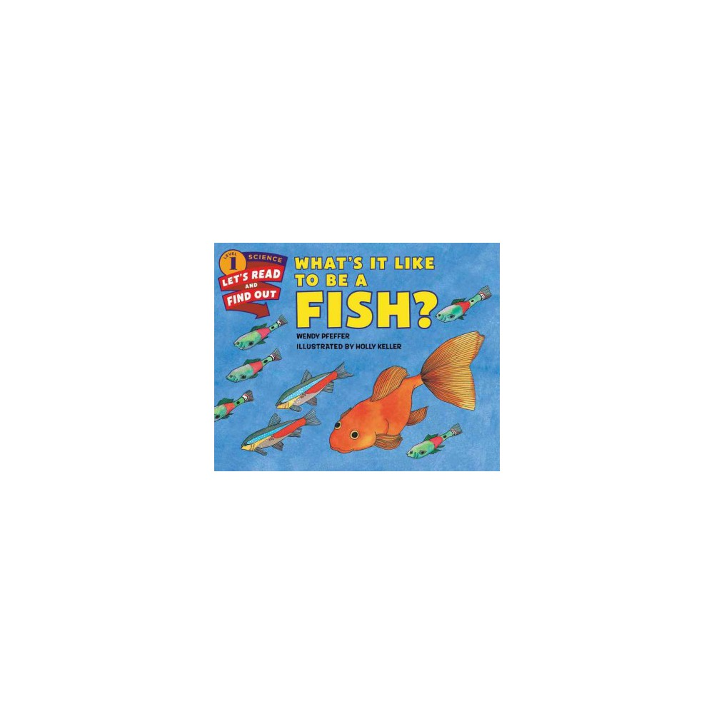 What's It Like to Be a Fish? (Revised) (Paperback) (Wendy Pfeffer)