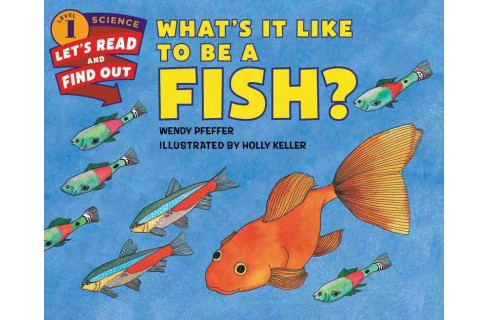 What's It Like to Be a Fish? (Revised) (Paperback) (Wendy Pfeffer) - image 1 of 1