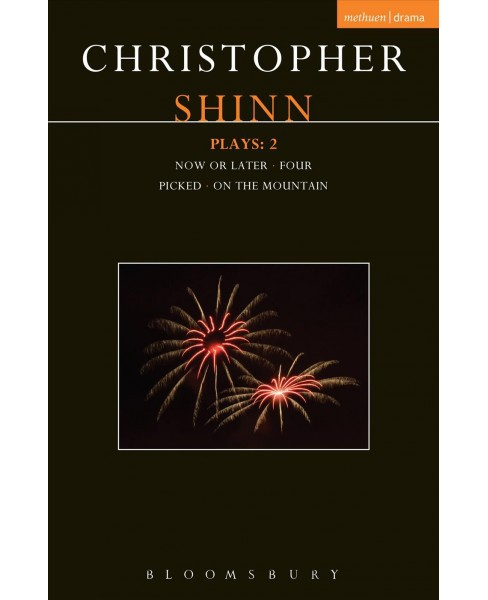 Shinn Plays 2 : Now or Later; Four; Picked; on the Mountain (Paperback) (Christopher Shinn) - image 1 of 1