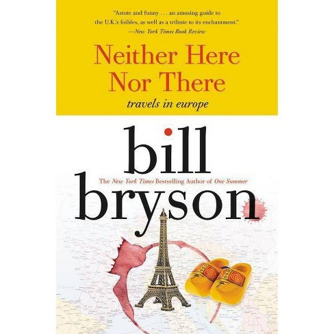 Neither Here Nor There: - by  Bill Bryson (Paperback) - image 1 of 1