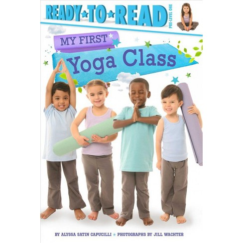 My First Yoga Class - by  Alyssa Satin Capucilli (Paperback) - image 1 of 1