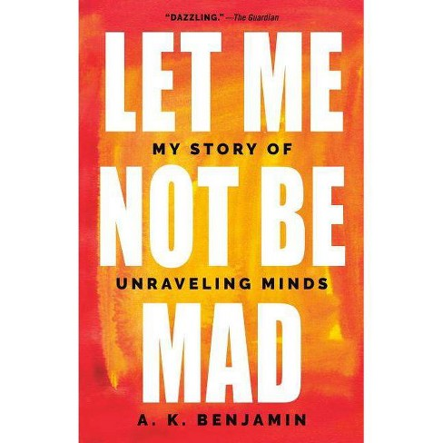Let Me Not Be Mad - by  A K Benjamin (Hardcover) - image 1 of 1