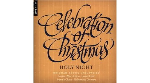 Brigham Young Univer - Celebration Of Christmas:Holy (CD) - image 1 of 1