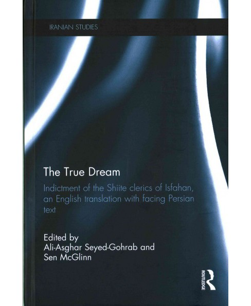 True Dream : Indictment of the Shiite Clerics of Isfahan, an English Translation With Facing Persian - image 1 of 1