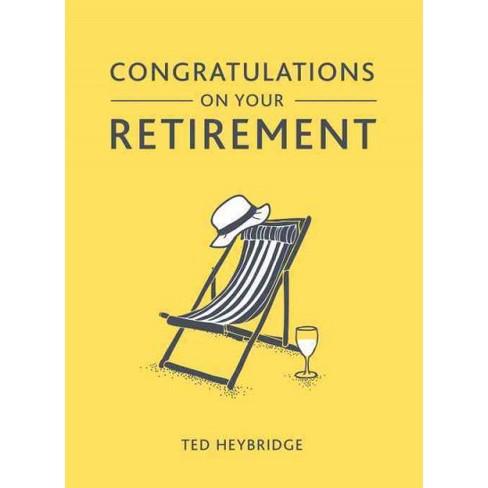 congratulations on your retirement hardcover ted heybridge target