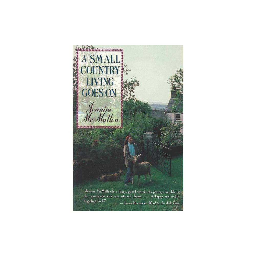 A Small Country Living Goes On By Jeanine Mcmullen Paperback
