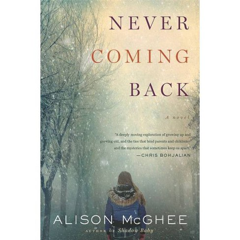 Never Coming Back - by  Alison McGhee (Paperback) - image 1 of 1
