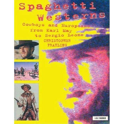 Spaghetti Westerns - (Cinema and Society) 2 Edition by  Christopher Frayling (Paperback) - image 1 of 1