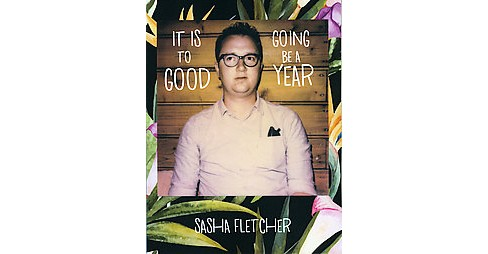It Is Going to Be a Good Year (Paperback) (Sasha Fletcher) - image 1 of 1