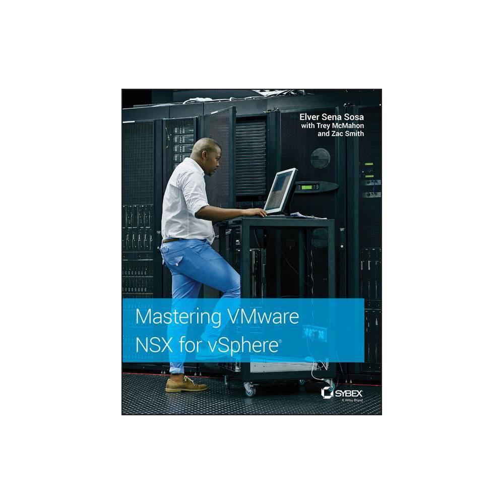Mastering Vmware Nsx For Vsphere By Elver Sena Sosa Paperback
