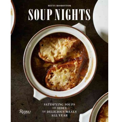 Soup Nights : Satisfying Soups and Sides for Delicious Meals All Year (Hardcover) (Betty Rosbottom) - image 1 of 1