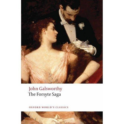 The Forsyte Saga - (Oxford World's Classics (Paperback)) by  John Galsworthy (Paperback) - image 1 of 1