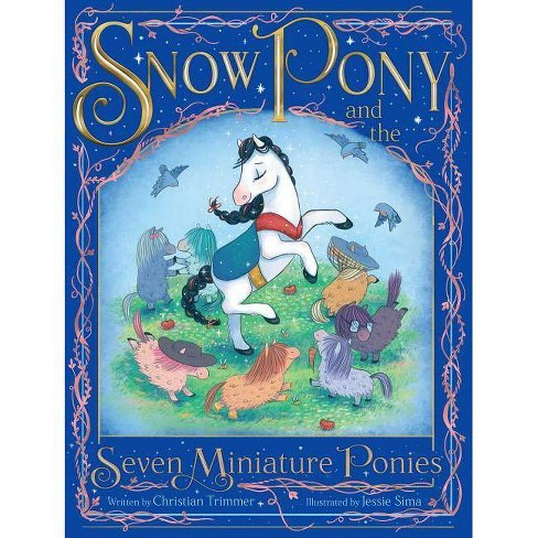 Snow Pony and the Seven Miniature Ponies - by  Christian Trimmer (Hardcover) - image 1 of 1