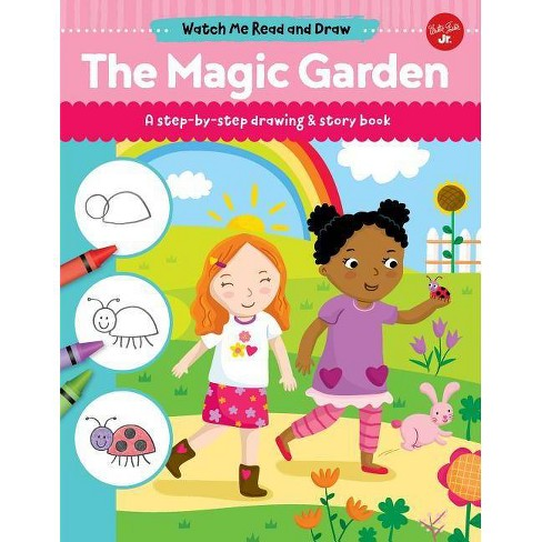 The Magic Garden - (Watch Me Read and Draw) by  Samantha Chagollan (Hardcover) - image 1 of 1