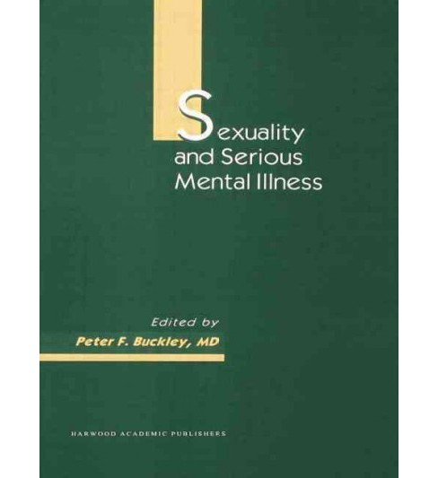 Sexuality and Serious Mental Illness (Paperback) (Peter F. Buckley) - image 1 of 1