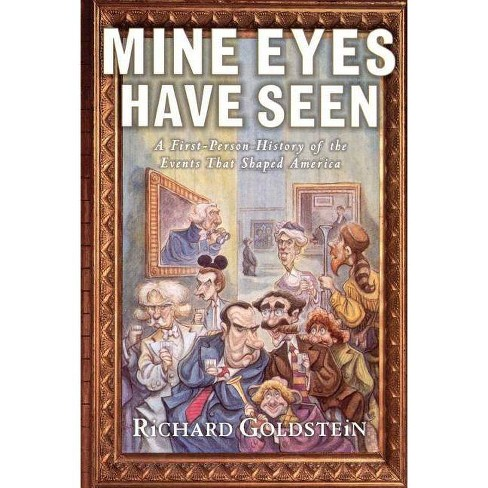 Mine Eyes Have Seen - by  Richard Goldstein (Paperback) - image 1 of 1