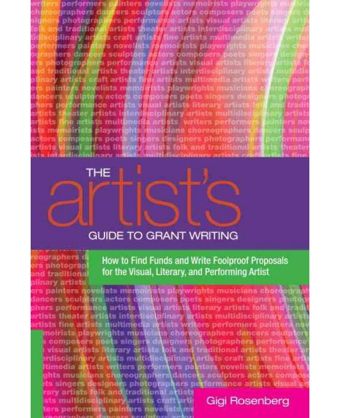 Artist's Guide to Grant Writing : How to Find Funds and Write Foolproof Proposals for the Visual, - image 1 of 1