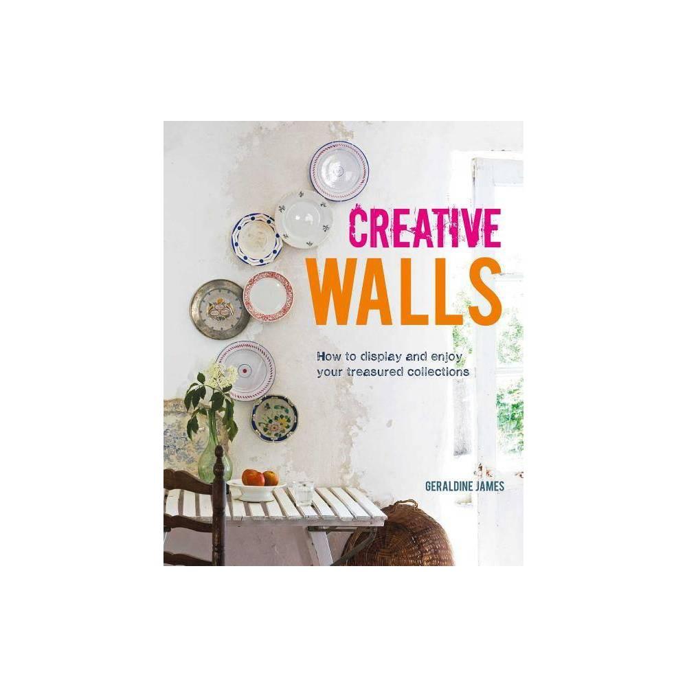 Creative Walls By Geraldine James Hardcover