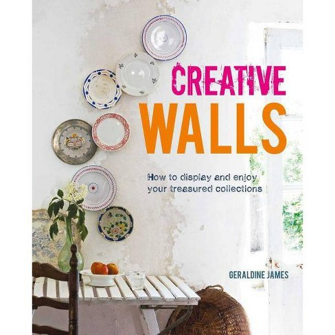 Creative Walls - by  Geraldine James (Hardcover) - image 1 of 1
