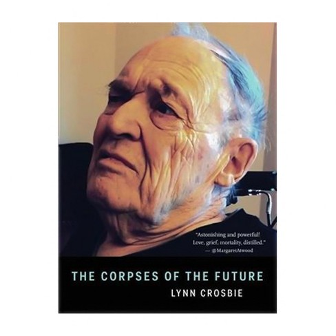 Corpses of the Future (Paperback) (Lynn Crosbie) - image 1 of 1