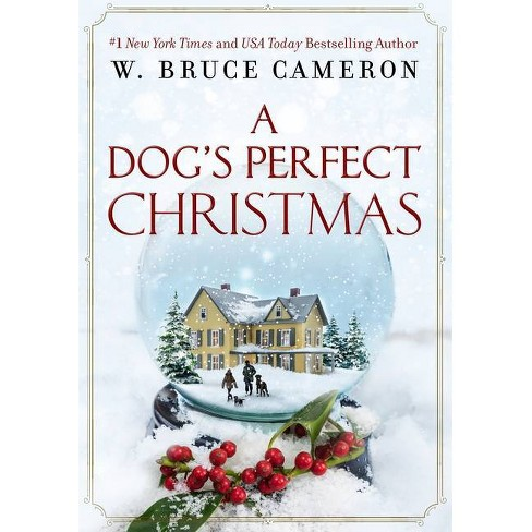 A Dog's Perfect Christmas - by W Bruce Cameron (Hardcover) - image 1 of 1