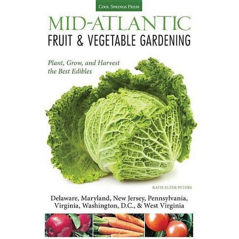 Mid-Atlantic Fruit & Vegetable Gardening - (Fruit & Vegetable Gardening (Cool Springs Press)) - image 1 of 1