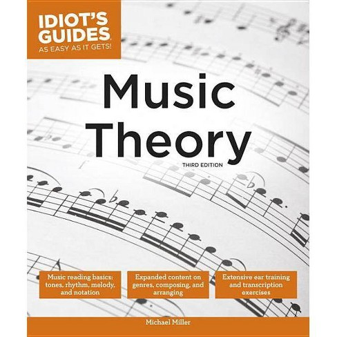 Music Theory, 3e - (Idiot's Guides) by  Michael Miller (Paperback) - image 1 of 1