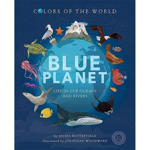 Blue Planet - by  Moira Butterfield (Hardcover) - image 1 of 1