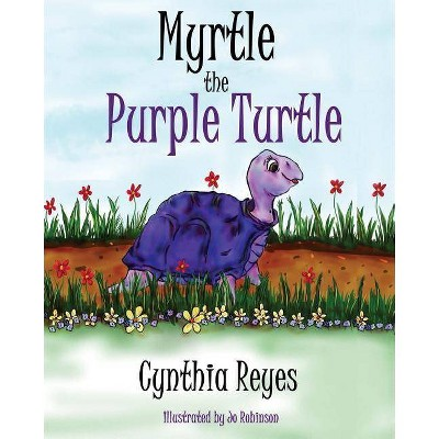 Myrtle the Purple Turtle - by  Cynthia Reyes (Paperback)
