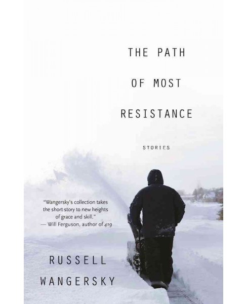 Path of Most Resistance (Paperback) (Russell Wangersky) - image 1 of 1