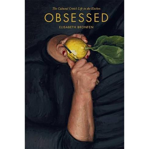 Obsessed - by  Elisabeth Bronfen (Hardcover) - image 1 of 1