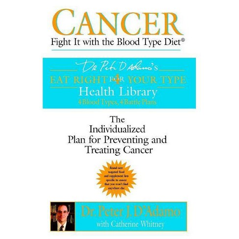 Cancer - (Dr. Peter J. D'Adamo's Eat Right 4 Your Type Health Library) (Paperback) - image 1 of 1