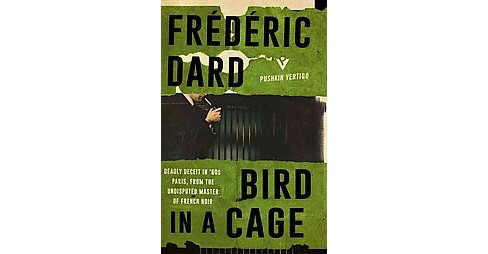 Bird in a Cage (Paperback) (Frederic Dard) - image 1 of 1