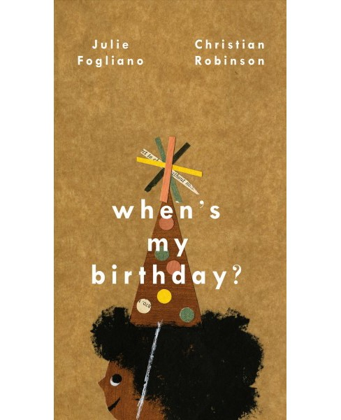 When's my birthday? -  by Julie Fogliano (School And Library) - image 1 of 1
