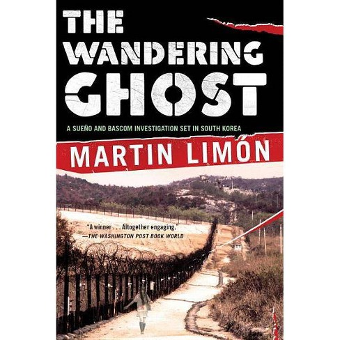 The Wandering Ghost - (Sergeants Sueno and Bascom Novel) by  Martin Limon (Paperback) - image 1 of 1