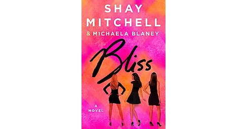Bliss (Hardcover) (Shay Mitchell) - image 1 of 1