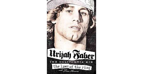 Laws of the Ring (Hardcover) (Urijah Faber) - image 1 of 1