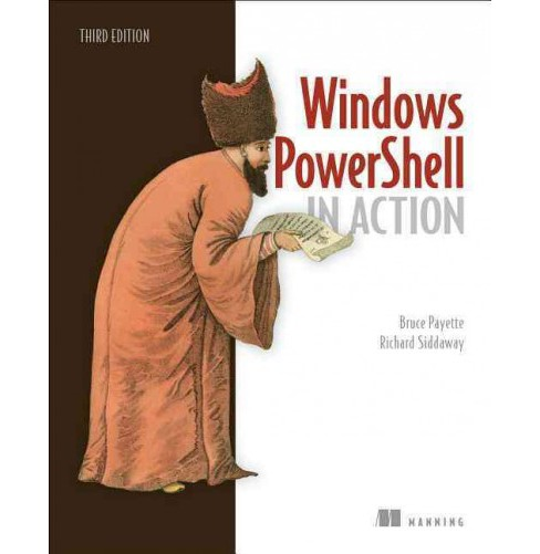 Windows Powershell in Action (Paperback) (Bruce Payette & Richard Siddaway) - image 1 of 1