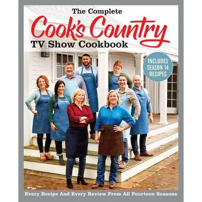 The Complete Cook's Country TV Show Cookbook Includes Season 14 Recipes - by  America's Test Kitchen (Paperback)