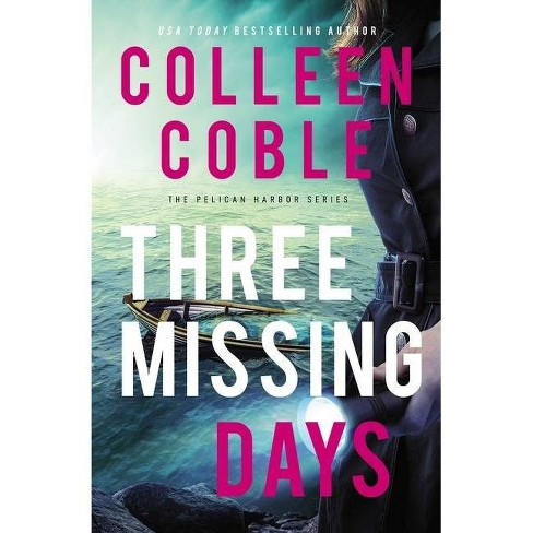 Three Missing Days - (The Pelican Harbor) by  Colleen Coble (Hardcover) - image 1 of 1