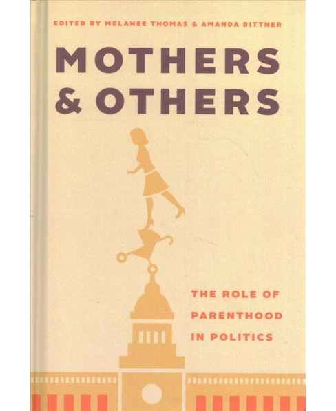 Mothers and Others : The Role of Parenthood in Politics (Hardcover) - image 1 of 1