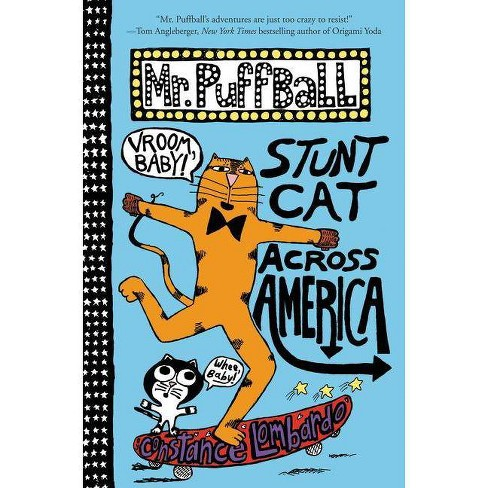 Mr. Puffball: Stunt Cat Across America - by  Constance Lombardo (Hardcover) - image 1 of 1