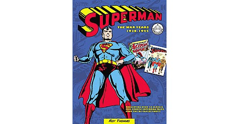Superman : The War Years 1938-1945 (Hardcover) (Roy Thomas) - image 1 of 1
