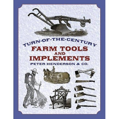 Turn-Of-The-Century Farm Tools and Implements - (Dover Pictorial Archives) (Paperback)