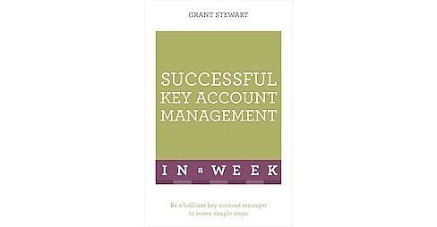 Teach Yourself Successful Key Account Management in a Week (Paperback) (Grant Stewart) - image 1 of 1