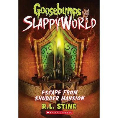 Escape from Shudder Mansion -  (Goosebumps Slappyworld) by R. L. Stine (Paperback)