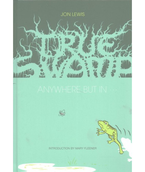 True Swamp 2 : Anywhere but In... (Hardcover) (Jon Lewis) - image 1 of 1